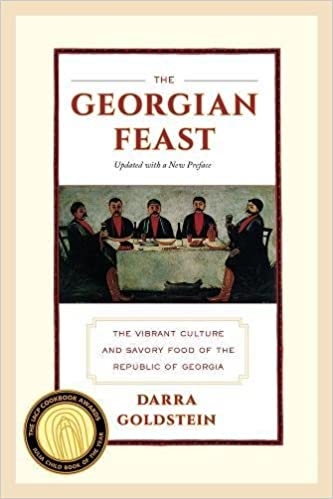 f253b9d5a4f0 The Georgian Feast  The Vibrant Culture and Savory Food of the Republic of  Georgia  Amazon.co.uk  Darra Goldstein  9780520275911  Books