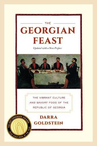 The Georgian Feast: The Vibrant Culture and Savory Food of the Republic of Georgia [Darra Goldstein] (Tapa Blanda)