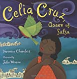 Celia Cruz, Queen of Salsa, Veronica Chambers, 0803729707