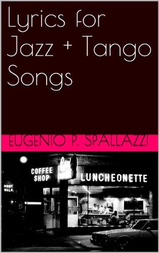 Lyrics for Jazz + Tango Songs (Italian Edition)