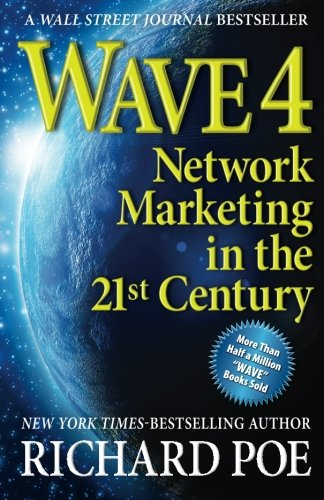 WAVE 4: Network Marketing in the 21st Century (Wave Books) (Volume 3)