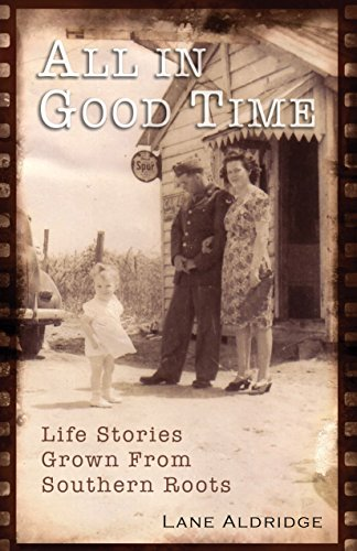 (All In Good Time: Life Stories Grown From Southern Roots)