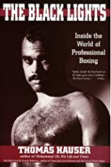 The Black Lights: Inside the World of Professional Boxing (SWEET SCIENCE: BOXING IN LITERATURE AND HISTORY) Paperback