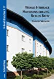 World Heritage Hufeisensiedlung Berlin-Britz : English Version, Borgelt, Christiane and Bolk, Florian, 3867111855