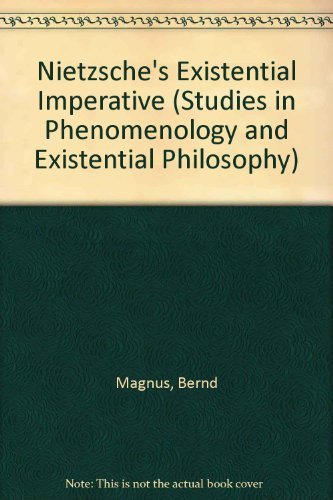 Nietzsche's Existential Imperative (Studies in Phenomenology and Existential Philosophy)