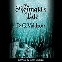 The Mermaid's Tale Audiobook by D G Valdron Narrated by Susan J Iannucci