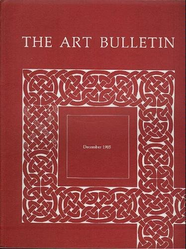 The Art Bulletin: A Quarterly Published by The College Art Association of America: December 1985, Volume LXVII, Number 4