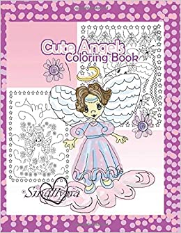 Cute Angels Coloring Book (Angel Coloring Book): Sinallyna, P.T. ...