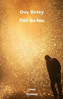 Fils du feu, Boley, Guy