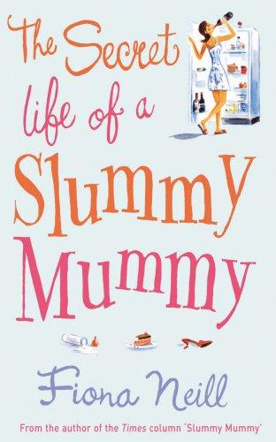 Download The Secret Life of a Slummy Mummy PDF
