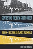 Contesting the New South Order, Clifford M. Kuhn, 0807849731
