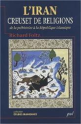 L'Iran, creuset de religions : de la préhistoire à la République islamique
