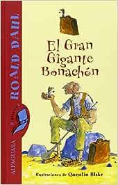 El Gran Gigante Bonachón (ALFAGUARA CLASICOS): Amazon.es: DAHL ...