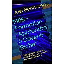 """M06 - Formation """"Apprendre à Devenir Riche"""": Création d'entreprise : les pièges à éviter et les erreurs à ne pas commettre... (French Edition)"""