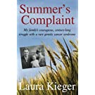 Summer's Complaint: My family's courageous, century-long struggle with a rare genetic cancer syndrome