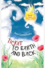 Ticket to Earth and Back by Dr. Anna Kupka (2014-02-21) Paperback