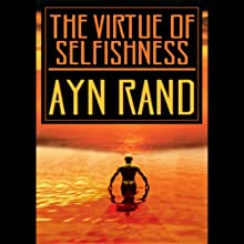 The Virtue of Selfishness Audiobook by Ayn Rand Narrated by C.M. Hernert