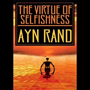 The Virtue of Selfishness Hörbuch
