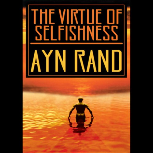 The Virtue of Selfishness Audiobook [Free Download by Trial] thumbnail
