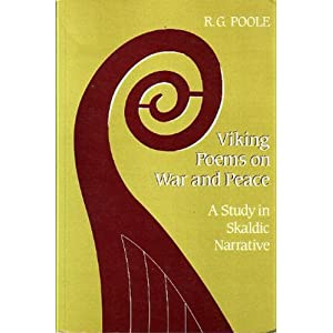 Viking Poems on War and Peace: A Study in Skaldic Narrative (Toronto Medieval Texts and Translations) Russell Gilbert Poole