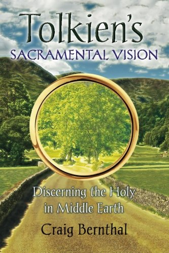 Tolkien's Sacramental Vision: Discerning the Holy in Middle Earth PDF
