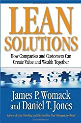 Lean Solutions: How Companies and Customers Can Create Value and Wealth Together by Womack, James P., Jones, Daniel T. (October 11, 2005) Hardcover