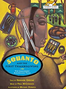 Squanto And The First Thanksgiving Told By Graham Greene With Music By Paul Mccandless