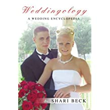 Weddingology: A Wedding Encyclopedia by Shari Beck (2007-11-08)