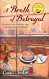 A Broth of Betrayal (A Soup Lover's Mystery Book 2)