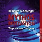 Mythos Motivation: Wege aus einer Sackgasse