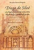 Diego de Siloé y la Nueva Fábrica de la Sacristía Mayor de la Catedral de Sevilla
