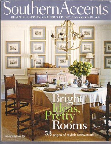 Southern Accents Magazine March/April 2008 - Bright Ideas Pretty Rooms