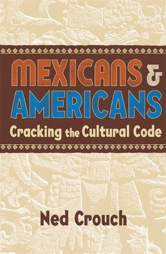 Mexicans & Americans: Cracking the Culture Code