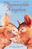 Pleasurable Kingdom, Jonathan Balcombe, 1403986029