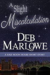 A Slight Miscalculation: A Half Moon House Short Story (Half Moon House Series Book 3)