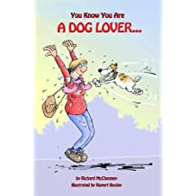 You Know You Are A Dog Lover... (You Know You Are... Book 4)