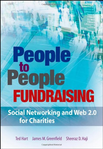 People to People Fundraising: Social Networking and Web 2.0 for Charities