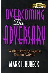 Overcoming the Adversary: Warfare Praying Against Demon Activity Paperback
