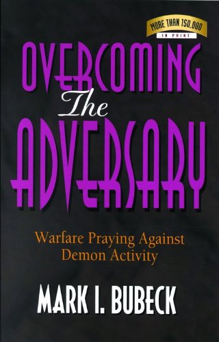 Overcoming the Adversary: Warfare Praying Against Demon Activity