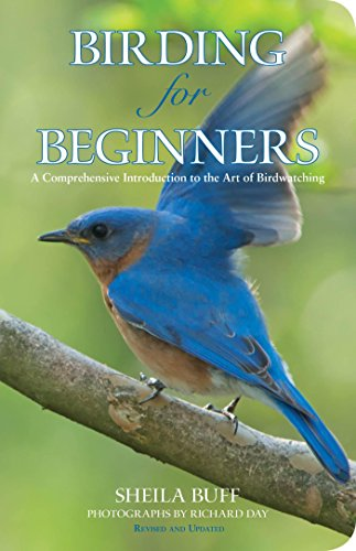 Birding for Beginners: A Comprehensive Introduction To The Art Of Birdwatching (Birding Series)