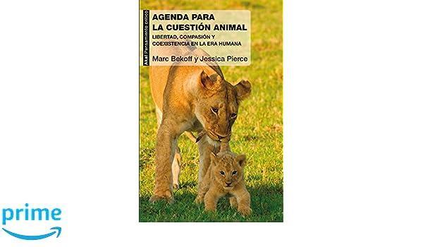 Agenda para la cuestión animal (Pensamiento crítico): Amazon.es: Mark Bekoff, Jessica Pierce, Ana Useros Martín: Libros