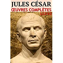 Jules César - Oeuvres Complètes: lci-42 (lci-eBooks) (French Edition)