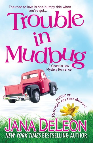 Trouble in Mudbug (Ghost-in-Law Mystery/Romance Book 1) by [DeLeon, Jana]