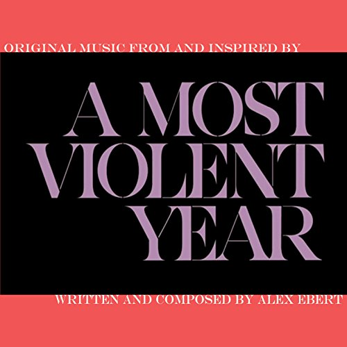 A Most Violent Year (2014) Movie Soundtrack