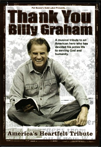 (Thank You Billy Graham (A Musical tribute to an American hero who has devoted his entire life to serving God and humanity))