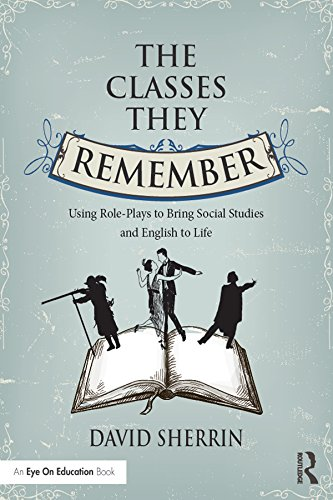 the-classes-they-remember-using-role-plays-to-bring-social-studies-and-english-to-life