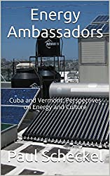 Energy Ambassadors: Cuba and Vermont: Perspectives on Energy and Culture
