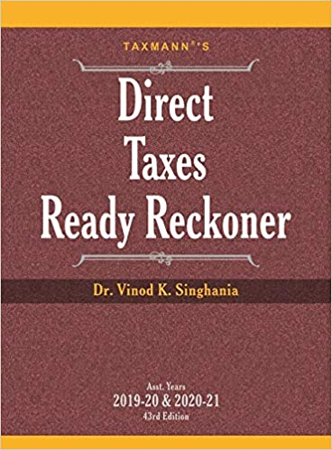 Direct Taxes Ready Reckoner (43rd Edition A.Y. 2019-20 & 2020-21)