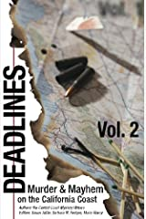 Deadlines: Murder and Mayhem on the California Coast: Volume #2 Paperback