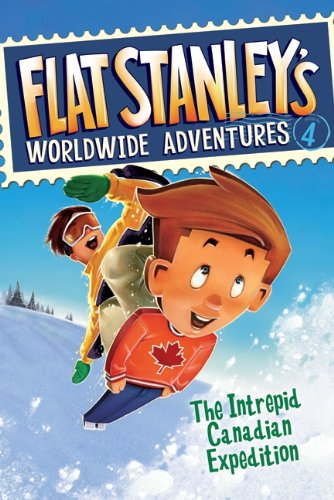 The Intrepid Canadian Expedition (Flat Stanley's Worldwide Adventures #4) (Flat Stanley Book 4)